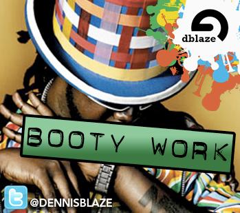 "T-PAIN ""BOOTY WORK"" (DENNIS BLAZE REHYPE) CLN + TV TRACK"