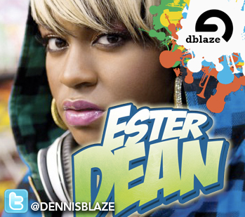 "ESTER DEAN ""DROP IT LOWER"" DENNIS BLAZE RERUB + BONUS HUEY REMIX"