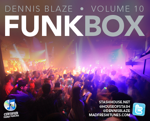FUNKBOX VOL 10: LET THE FUNK BEGIN BY DENNIS BLAZE