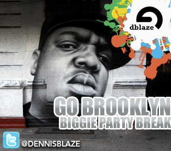 GO BROOKLYN BIGGIE PARTY BREAK BY DENNIS BLAZE
