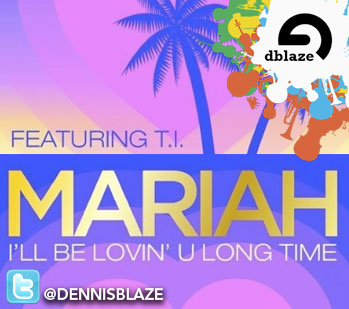"MARIAH CAREY, CAMRON ""I'LL BE LOVIN U LONG TIME"" (DENNIS BLAZE REMIX)"