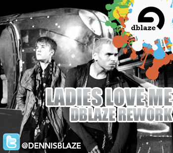 "CHRIS BROWN, JUSTIN BEIBER ""LADIES LOVE ME"" FT J. CASH (DENNIS BLAZE RNB REFIX) CLN + DIRTY"