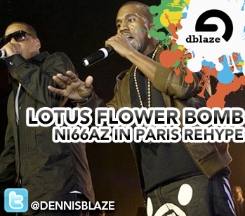 "WALE, JAY-Z, KANYE WEST ""LOTUS FLOWER BOMBING IN PARIS"" (DENNIS BLAZE REHYPE) CLEAN + DIRTY"