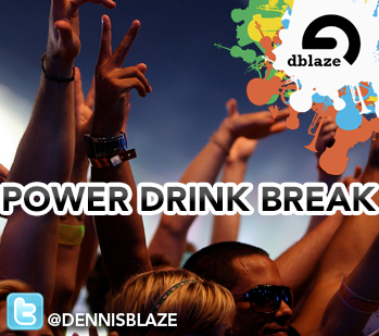 "DENNIS BLAZE ""POWER DRINK BREAK"" (BIG ROOM BREAK)"