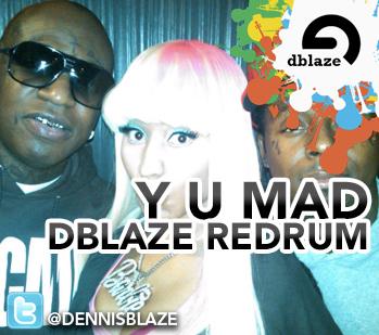"""BIRDMAN, NICKI MINAJ, LIL WAYNE """"Y U MAD"""" (DENNIS BLAZE BOOTLEG REWORK) DJ INTRO"""