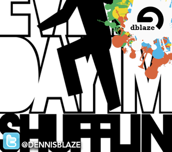 SHUFFLIN EVERYDAY PARTY BREAKS. VERSIONS 1.0 AND 2.0. #FULLDOWNLOAD [DENNIS BLAZE]