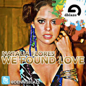 @NataliasMusic WE FOUND LOVE DENNIS BLAZE DOWNTEMPO REFIX #ninjatools #fulldownload