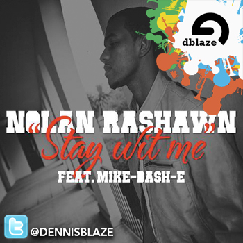 @NolanRashawn ft @MikeDashE STAY WITH ME DENNIS BLAZE REFIX @djbez #ninjatools #FULLDOWNLOAD