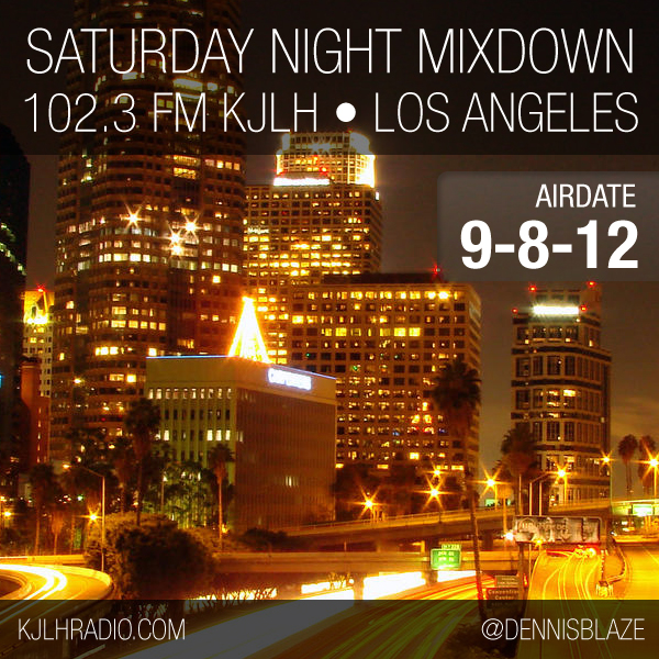 (Airdate 9-8-12) Sat Night Mixdown 102.3 FM KJLH Los Angeles