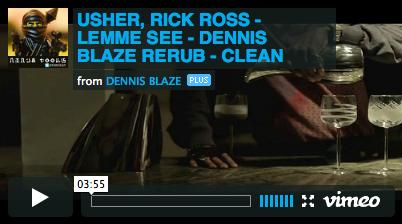 [REMIX VIDEO] USHER, RICK ROSS – LEMME SEE – DENNIS BLAZE RERUB #NINJATOOLS