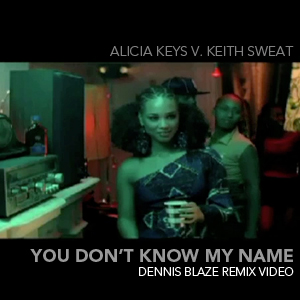 Video – Alicia Keys ft Mos Def x Keith Sweat – You Dont Know My Name (Dennis Blaze Rework)