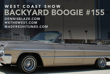 [FROM THE ARCHIVES] BACKYARD BOOGIE WEST COAST SHOW 155 BY DENNIS BLAZE + @WETHEWEST @dyseoneclothing #WESTCOAST