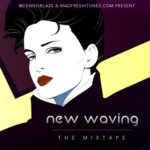 NEW WAVING THE MIXTAPE BY DENNIS BLAZE #newwave #80s