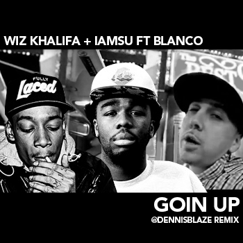 @IAMSU GOIN UP DENNIS BLAZE REMIX FT @IAMBLANCO @THETHIZZLER @LEGENDGARY #ninjatools DJ-PACK