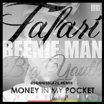 OFFICIAL REMIX for @generaltaf + @kingbeenieman MONEY IN MY POCKET DENNIS BLAZE REMIX #NINJATOOLS #REGGAE