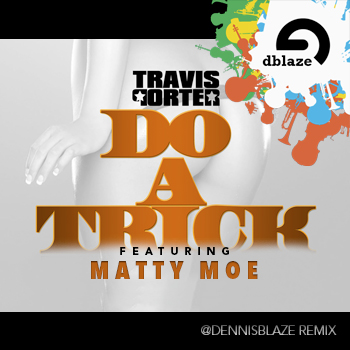@travisporter DO IT TRICK DENNIS BLAZE REMIX ft @mattymoemusic #ninjatools #fulldownload