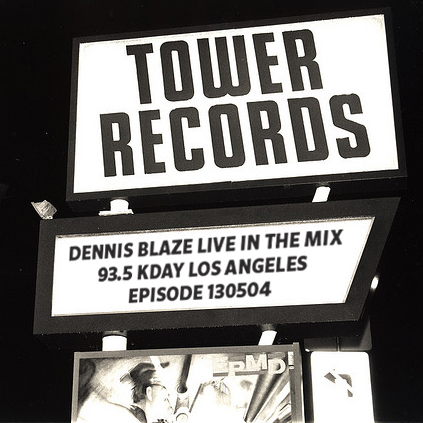 Dennis Blaze Live Mix on 93.5 KDAY Los Angeles Ep.130504