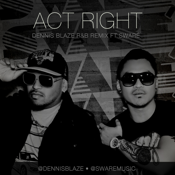 #ACTRIGHT Exclusive R&B Dennis Blaze Remix FT @swaremusic #rnb #ninjatools #bayarea #youngjeezy