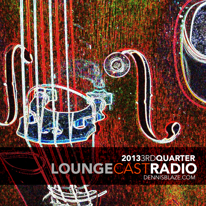 loungecast-radio-2013-3rd-quarter