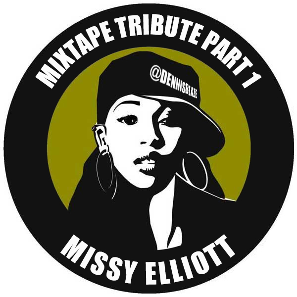 Dennis Blaze @missyelliott Mixtape Tribute Part 1 of 2 #fulldownload #podcast #missyelliott Missy Elliott