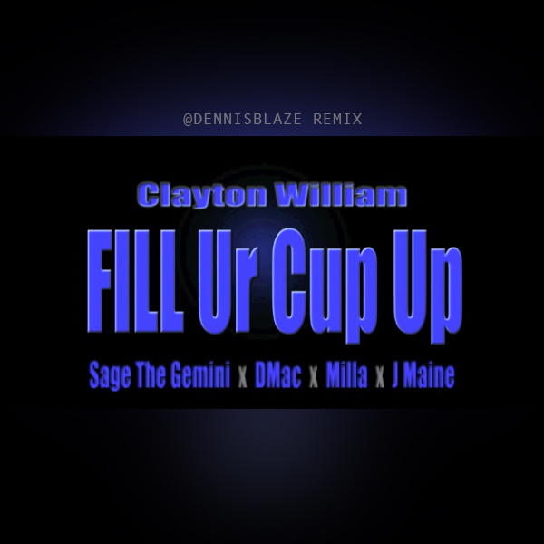 @claytonwilliam FILL UR CUP UP DENNIS BLAZE REMIX @THEKIDRYAN @furiousmusic @MILLAMUSIC @OfficialMic @DJASAP3x @JMaine #ninjatools #fulldownload