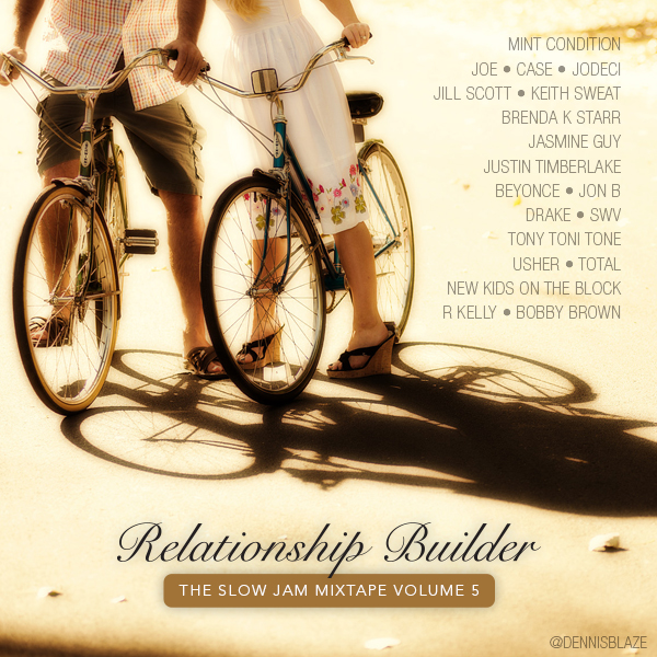 Relationship Builder 5 The #SlowJam #Mixtape by Dennis Blaze #slowjams #rnb #podcast