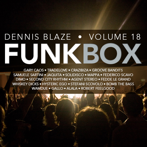 FUNKBOX 18 DENNIS BLAZE HOUSE MIX #DISCOHOUSE #TECHHOUSE #FUNKYHOUSE