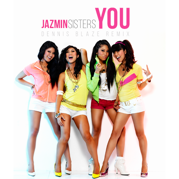Jazmin Sisters – You (Dennis Blaze Remix) Audio + Video #ninjatools