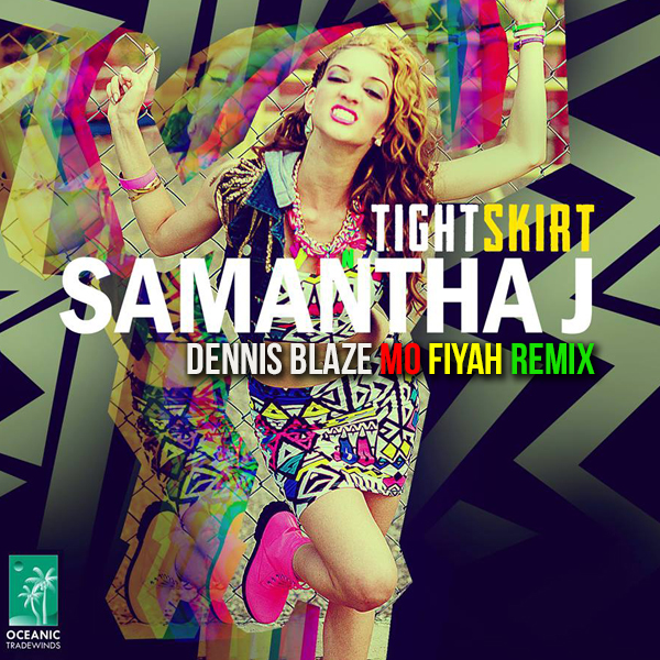 Samantha J – Tight Up Skirt (Dennis Blaze Mo Fiyah Remix) #ninjatools #reggae