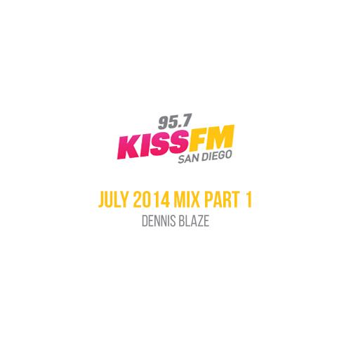 95.7 KISS FM San Diego July 2014 Mix Part 1 by Dennis Blaze