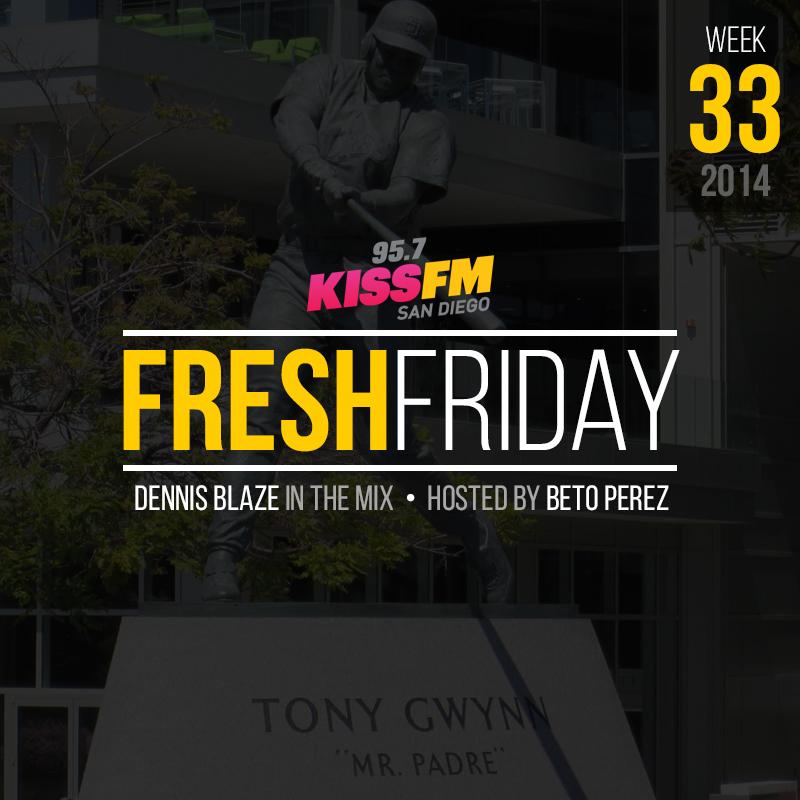 week-33-fresh-friday-dennis-blaze-beto-perez
