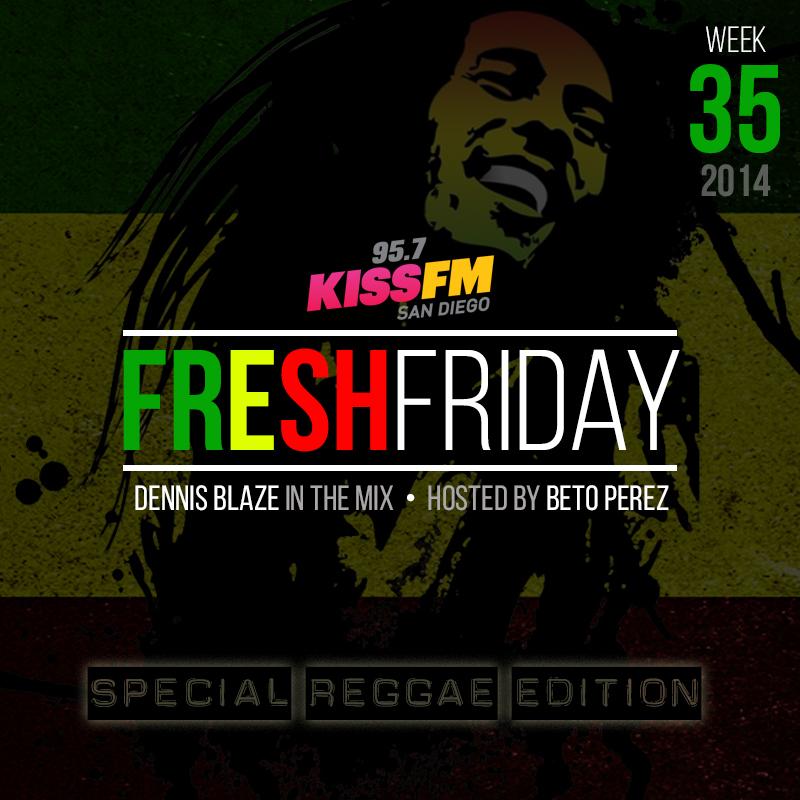 week-35-reggae-edition-fresh-friday-dennis-blaze-beto-perez