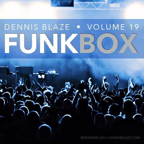 House Mix Funkbox 19 by Dennis Blaze. Ready for movin and groovin.