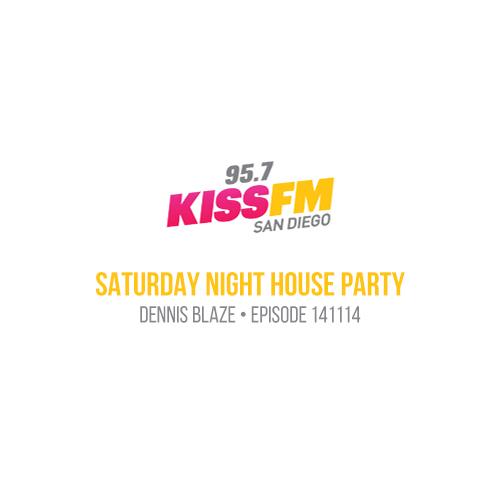 Ep.141114 – 95.7 KISS FM San Diego Saturday Night House Party w Dennis Blaze