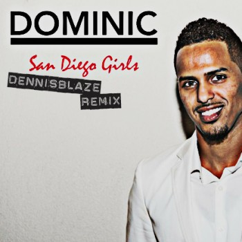 Dominic – San Diego Girls (Dennis Blaze Remix)