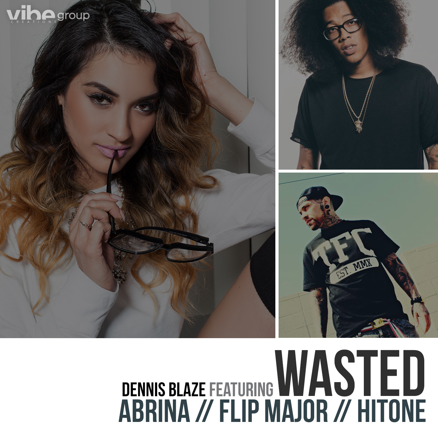 Dennis Blaze ft Abrina x Flip Major x Hi-Tone – Wasted