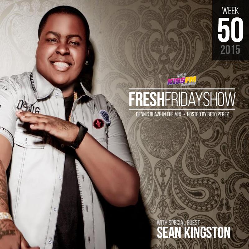 ffs-week-50-2015-fresh-friday-dennis-blaze-beto-perez-sean-kingston