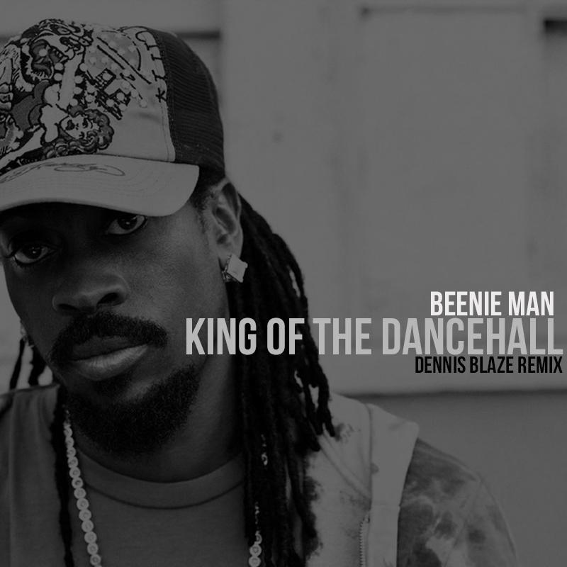 Beenie Man – King Of The Dancehall (Dennis Blaze Remix)