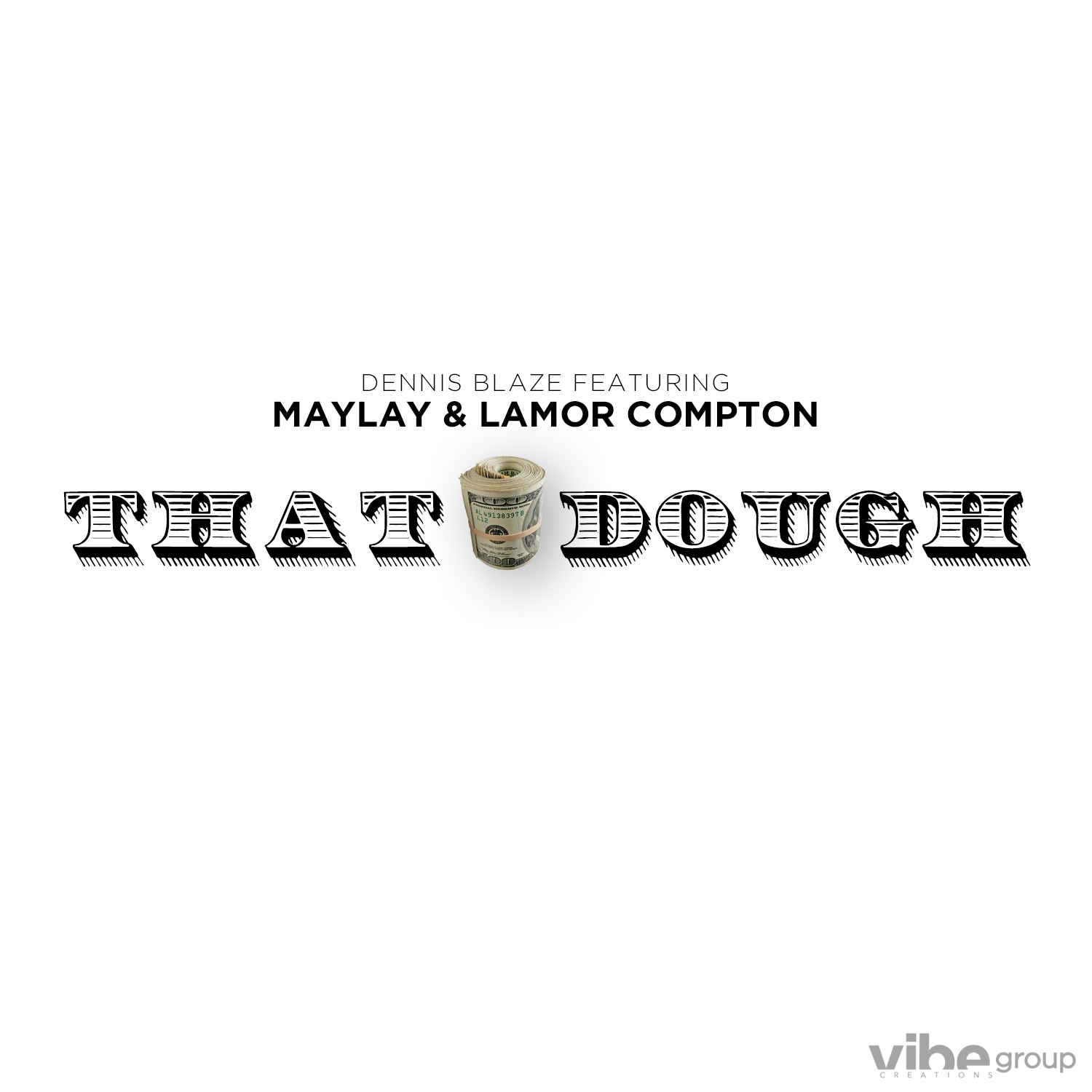 Dennis Blaze ft Maylay & Lamor Compton – That Dough