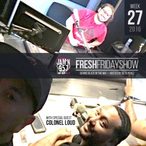 ffs-week-27-2016-fresh-friday-dennis-blaze-beto-perez-colonel-loud