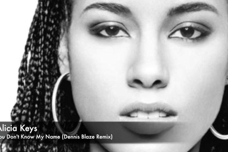 Alicia Keys – You Dont Know My Name (Dennis Blaze 2016 Remix)