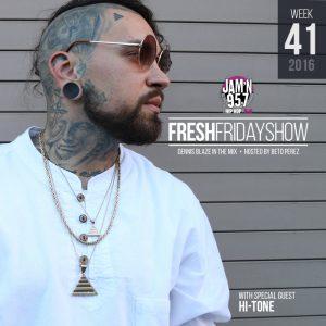 ffs-week-41-2016-fresh-friday-dennis-blaze-beto-perez-hi-tone