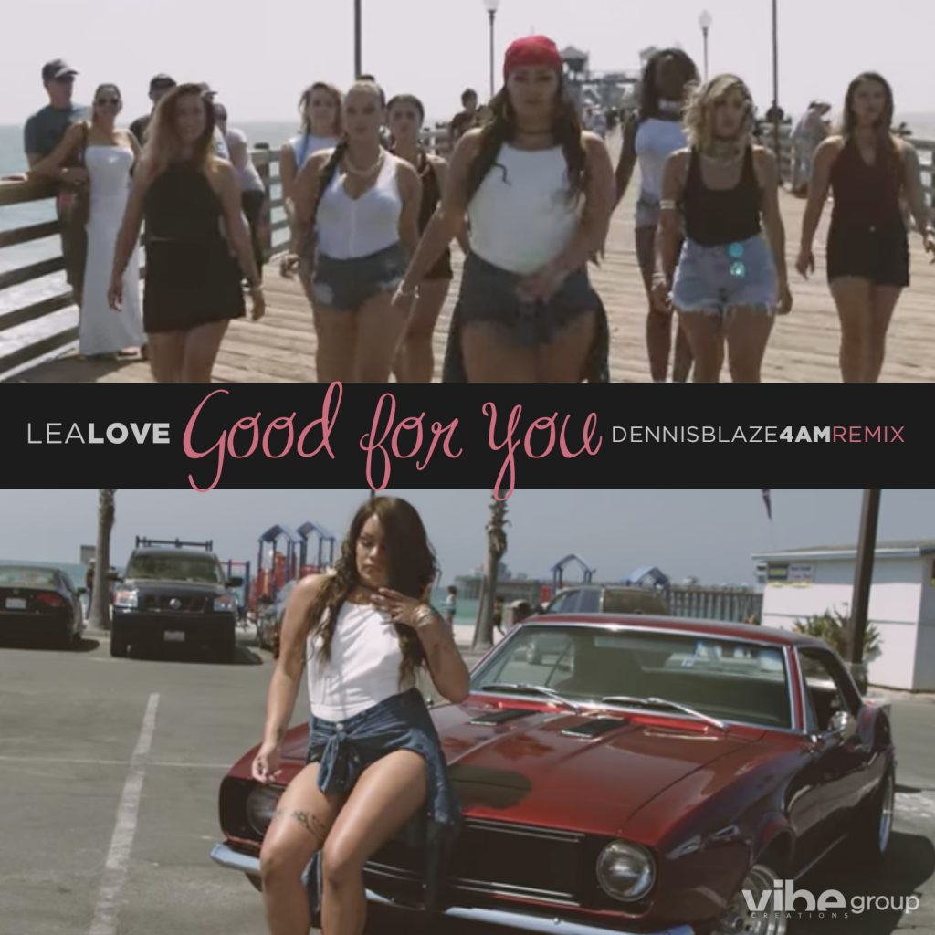 dennis-blaze-good-for-you-remix-lea-love