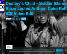 [REMIX VIDEO] DESTINY'S CHILD V. RIHANNA – SOLDIER DENNIS BLAZE CAKE RE-BAKE. VIDEO BY @THE1DJICE