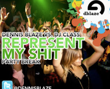 ENDORSED BY @DJCLASS – REPRESENT MY SHIT DENNIS BLAZE PARTY BREAK #NINJATOOLS