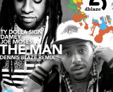 "@tydollasign @JOEMOSESBSM #THEMAN DENNIS BLAZE REMIX ft @dameyTPK #NINJATOOLS #FULLDOWNLOAD ""THE MAN"""